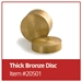 Bronze Disc - Thick - 20501